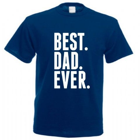 'BEST DAD EVER' Fathers Day Slogan Shirt
